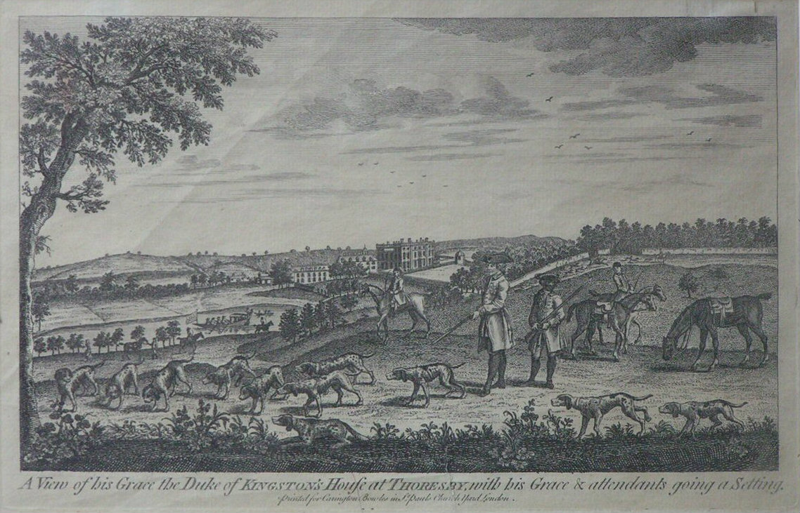Print - A View of his Grace the Duke of Kingston's House at Thoresby, with his Grace & attendants going a Setting.