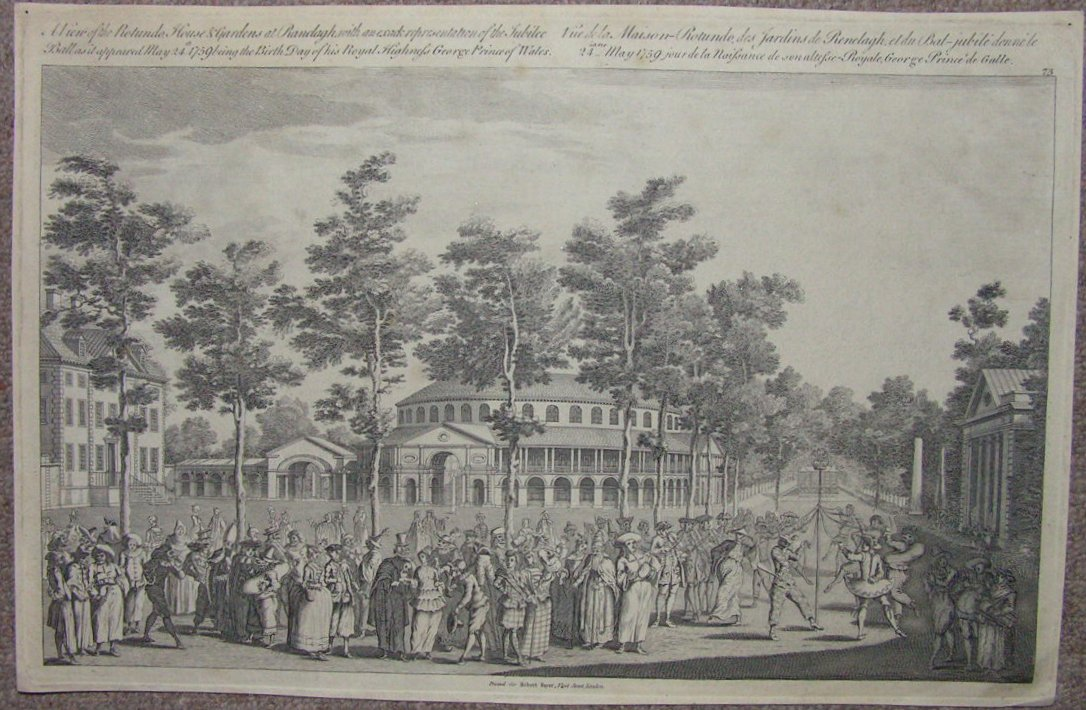 Print - A View of the Rotundo, House & Gardens at Ranelagh, with an exack representation of the Jubilee Ball as it appeared May 24th 1759 being the Birth Day of his Royal Highness George Prince of Wales. - Parr