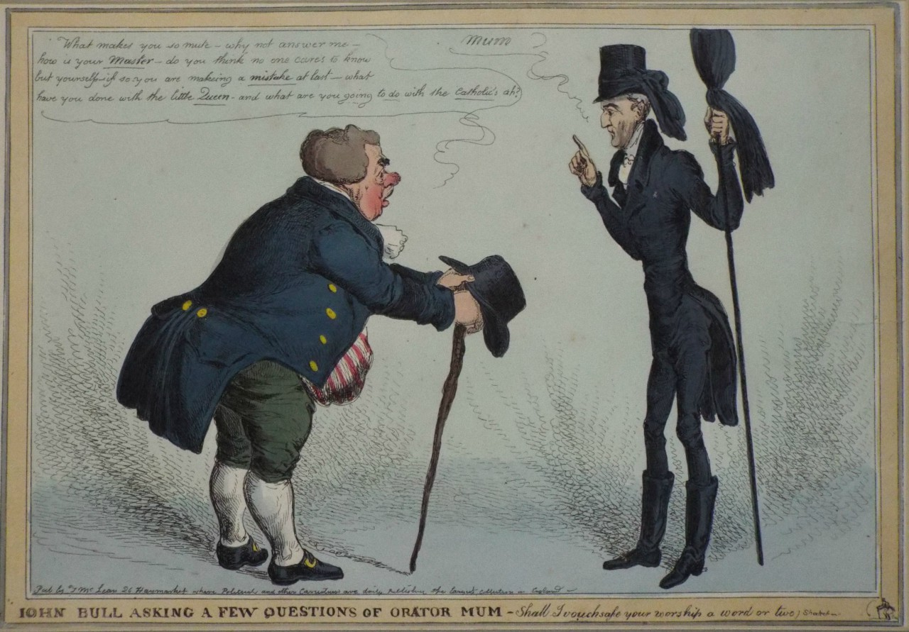 Etching - John Bull Asking a Few Questions of Orator Mum - Shall I vouchsafe your worship a word or two - Heath