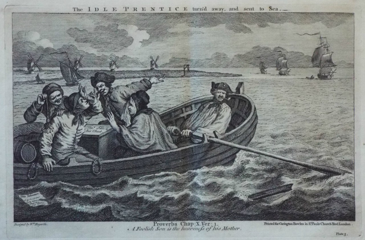 Print - The Idle 'Prentice turn'd away, and sent to Sea.